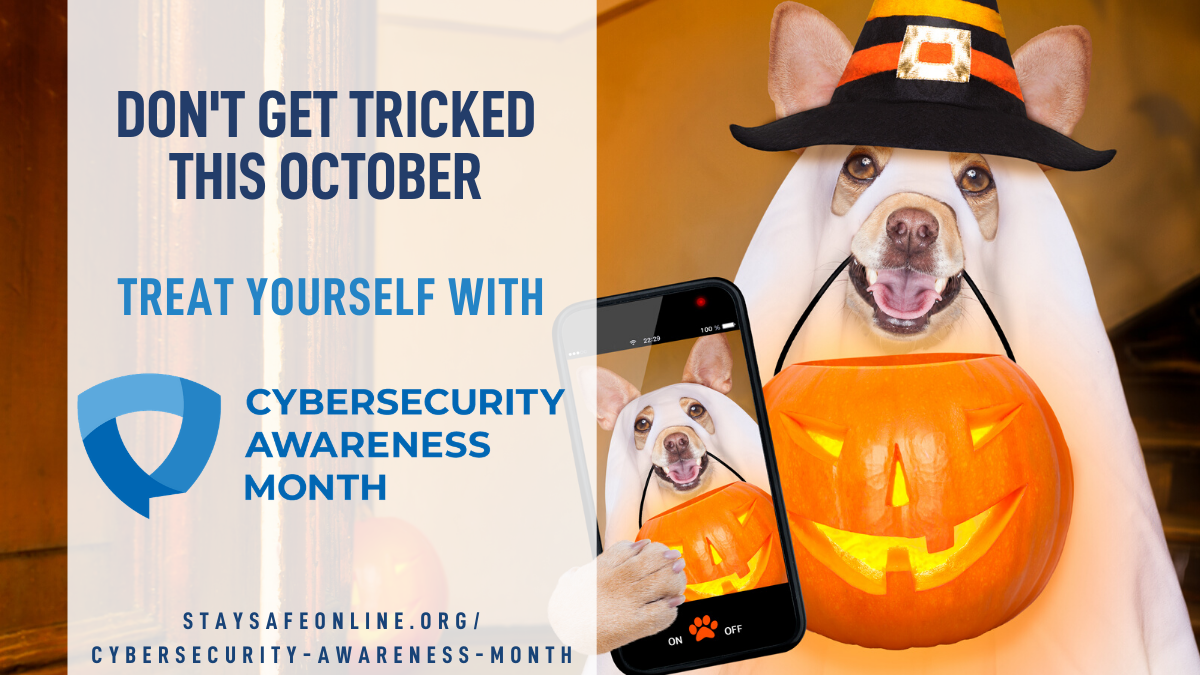 October is National Cybersecurity Awareness Month (NCSAM)
